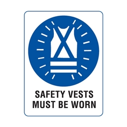 Safety Vests Must Be Worn Poly Sign 450x300mm