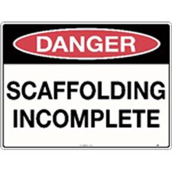 Danger Sign Scaffolding Incomplete Poly 600x450 243LP