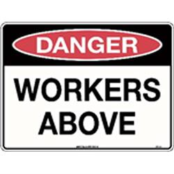 Danger Workers Above Poly Sign 600x450mm
