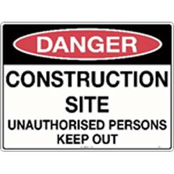 Danger Construction Site Unauthorised Poly Sign 600x450mm